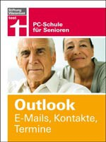 Outlook. E-Mails, Kontakte, Termine