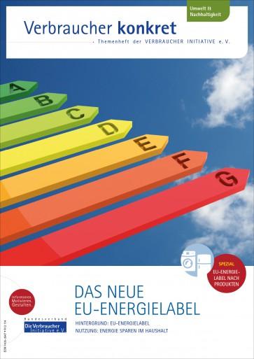 Das neue EU Energielabel (Themenheft)